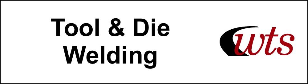 Tool & Die Welding